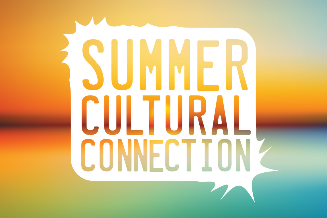 Summer Cultural Connection